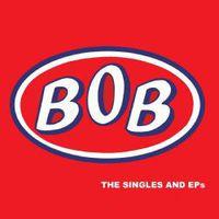 Bob - Singles & Eps