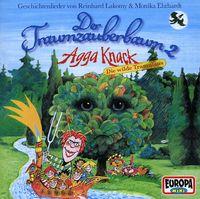Reinhard Lakomy - Der Traumzauberbaum 2: Agga Knack, Die W