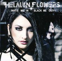 Helalyn Flowers - White Me In/Black Me Out