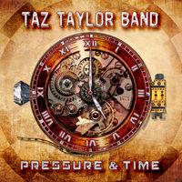 Taz Taylor Band - Pressure & Time