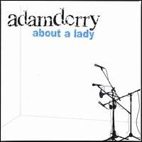 Adam Derry - About A Lady