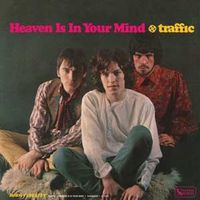 Traffic - Heaven Is In Your Mind/Mr. Fantasy [Mono Edition]