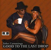 John Cummings - Good to the Last Drop