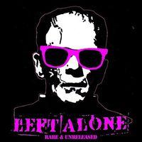 Left Alone - Rare & Unreleased (1999-2014)