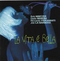 Bob Mintzer - La Vita E' Bella [Import]
