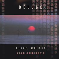 Clive Wright - Deluge: Live Ambient 3