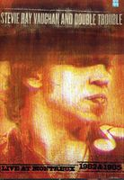 Stevie Ray Vaughan & Double Trouble - Stevie Ray Vaughan and Double Trouble: Live at Montreux 1982 & 1985