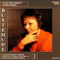Inge Bonnerup - Buxtehude Orgelværker 1