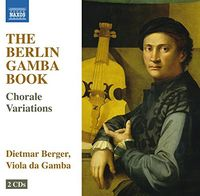 Dietmar Berger - Berlin Gamba Book - Choral Variations For Gamba