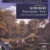 Schubert - Piano Quintet (Trout): Introduction to Schubert