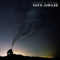 Mandolin Orange - Such Jubilee [Vinyl]