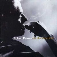 Robert Palmer - At His Very Best [Import]
