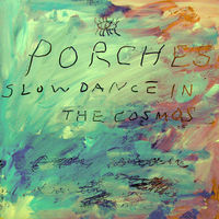 Porches - Slow Dance In The Cosmos [Download Included]