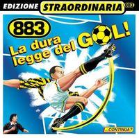 883 - Dura Legge Del Gol (Bonus Tracks) (Ita) (Rmxs)
