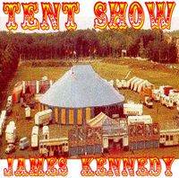 James Kennedy - Tent Show