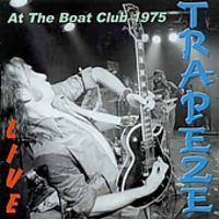 Trapeze - Live At The Boat Club 1975 [Import]