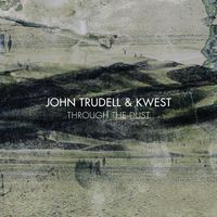 John Trudell - Through The Dust