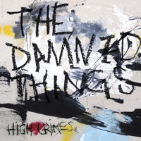 The Damned Things - High Crimes [Import]