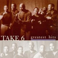 Take 6 - Greatest Hits [Import]