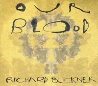 Richard Buckner - Our Blood