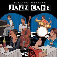 Putumayo Presents - Jazz Cafe