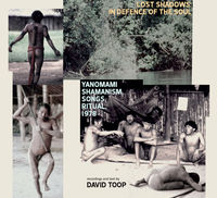 David Toop - Lost Shadows: In Defence of the Soul - Yanomami