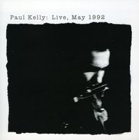 Paul Kelly - Live May 1992