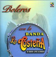 Banda La Costena - Boleros Con La Banda La Costena
