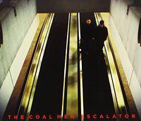 The Coal Men - Escalator