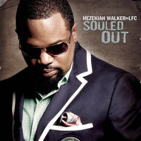 Hezekiah Walker - Souled Out