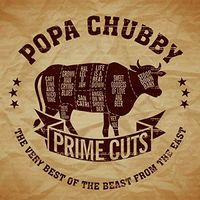 Popa Chubby - Prime Cuts: Very Best Of The Beast From The East