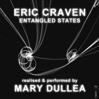 Mary Dullea - Entangled States