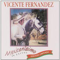 Vicente Fernandez - Mexicanisimo: 24 Exitos