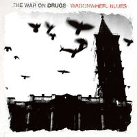 The War On Drugs - Wagonwheel Blues [Vinyl]