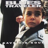 Blues Traveler - Save His Soul [Vinyl]