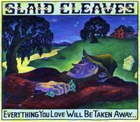 Slaid Cleaves - Everything You Love Will Be Taken Away