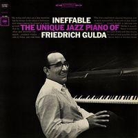 FRIEDRICH GULDA - Ineffable: The Unique Jazz Piano of Friedrich Gulda