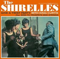 Shirelles - Give A Twist Party With King Curtis / Sing To