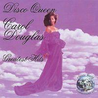 Carol Douglas - Disco Queen: Greatest Hits