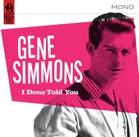 Gene Simmons - I Done Told You