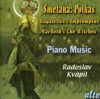 Radoslav Kvapil - Polkas Bagatelles & Impromptus