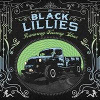 The Black Lillies - Runaway Freeway Blues