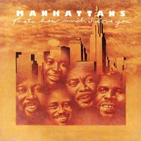 Manhattans - That's How Much I Love You (Bonus Tracks) [Remastered]