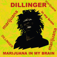 Dillinger - Marijuana in My Brain