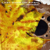 Last Days Of April - Rainmaker