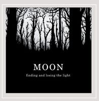 MOON - Finding and Losing the Light