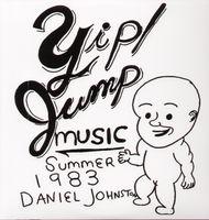 Daniel Johnston - Yip Jump Music