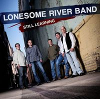 Lonesome River Band - Still Learning