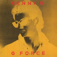 Kenny G - G Force (Expanded Edition) (Bonus Tracks) [Limited Edition]