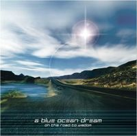 A Blue Ocean Dream - On The Road To Wisdom